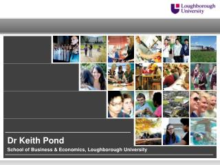 School of Business & Economics,  Loughborough University