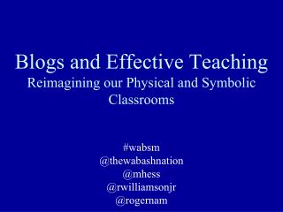 Blogs and Effective Teaching  Reimagining our Physical and Symbolic Classrooms