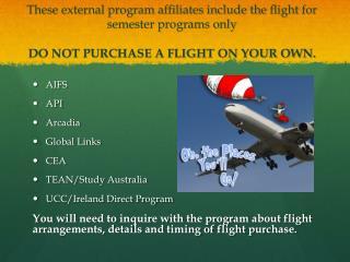 AIFS API Arcadia Global Links CEA TEAN/Study Australia UCC/Ireland Direct Program