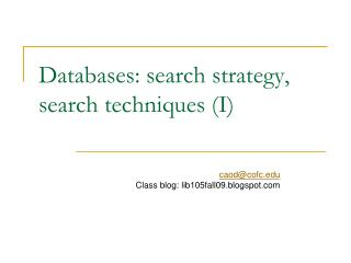 Databases: search strategy,   search techniques (I)