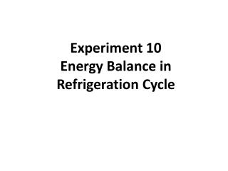 Experiment 10 Energy Balance in Refrigeration Cycle