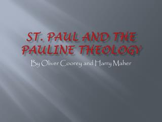 St. Paul and the Pauline Theology