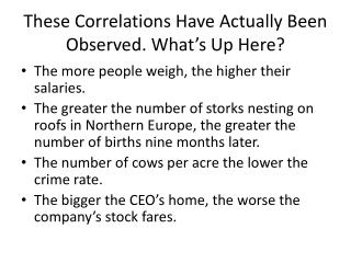 These Correlations Have Actually Been Observed .  What's Up Here?