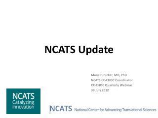 NCATS Update