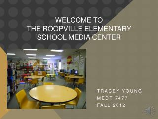 Welcome to  the Roopville Elementary School Media  Center