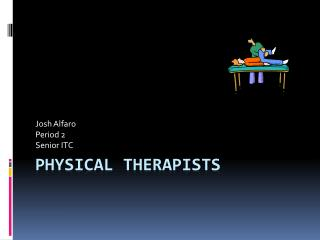 Physical Therapists