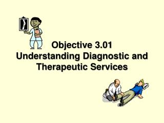 Objective 3.01  Understanding Diagnostic and Therapeutic Services