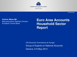 Euro Area Accounts Household Sector Report