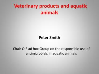Veterinary products and aquatic animals