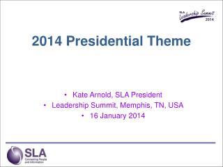 2014 Presidential Theme