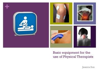 Basic equipment for the use of Physical Therapists