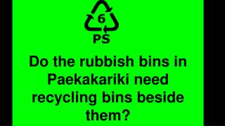 Do the rubbish bins in Paekakariki need recycling bins beside them?
