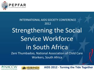 INTERNATIONAL AIDS  SOCIETY CONFERENCE  2012