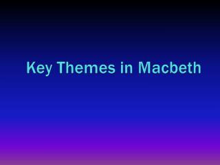 Key Themes in Macbeth