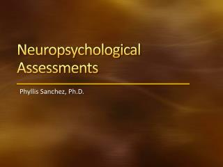 Neuropsychological Assessments