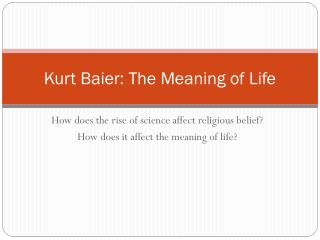 Kurt  Baier : The Meaning of Life
