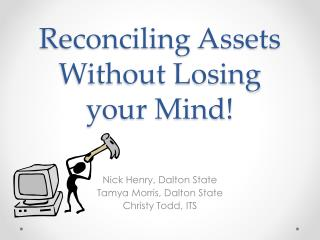 Reconciling Assets Without Losing your Mind!