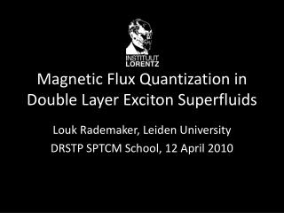 Magnetic Flux Quantization in Double Layer Exciton  Superfluids