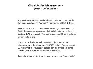 Visual Acuity Measurement: (what is 20/20 vision?)