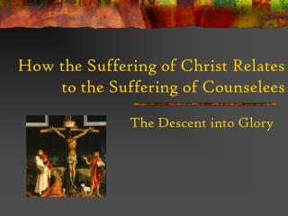 How the Suffering of Christ Relates to the Suffering of Counselees