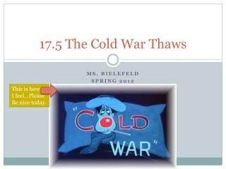 17.5 The Cold War Thaws