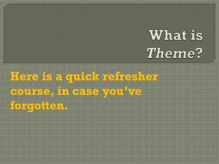 What is Theme ?