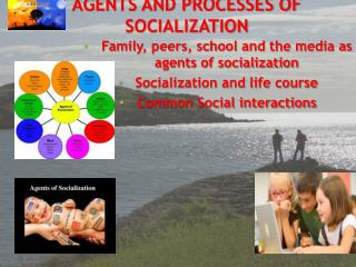 AGENTS AND PROCESSES OF SOCIALIZATION