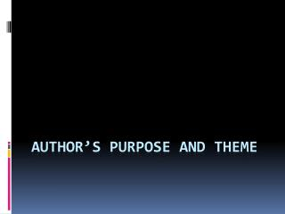 Author�s Purpose and Theme