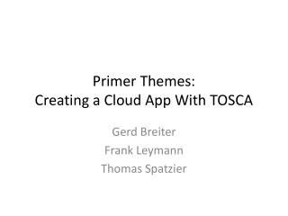 Primer Themes: Creating a Cloud App With TOSCA