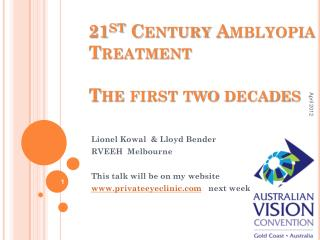 21 st  Century Amblyopia Treatment The first two decades