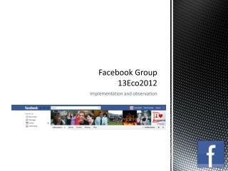 Facebook Group 13Eco2012