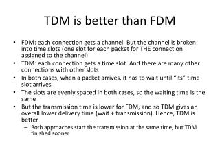 TDM is better than FDM