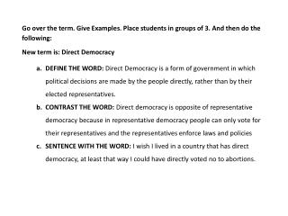 Go over the term. Give Examples. Place students in groups of 3. And then do the following: