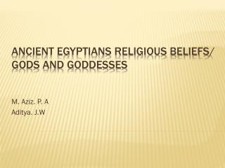 Ancient Egyptians Religious beliefs/ gods and goddesses