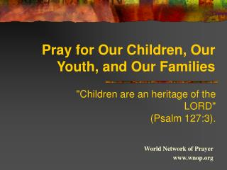 Pray for Our Children, Our Youth, and Our Families