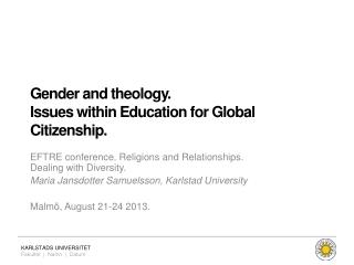 Gender and  theology . Issues within Education  for Global  Citizenship .