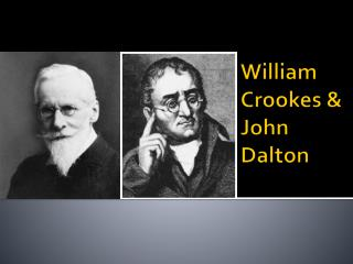William  Crookes  & John  Dalton