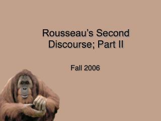 Rousseau s Second Discourse; Part II