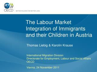 The Labour Market  Integration of Immigrants and their Children in  Austria