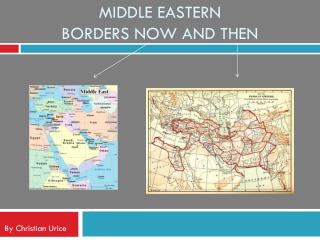 Middle Eastern  borders now and then