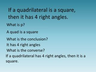 If a quadrilateral is a square, then it has 4 right angles.