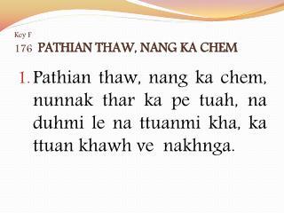 Key F 176   PATHIAN THAW, NANG KA CHEM