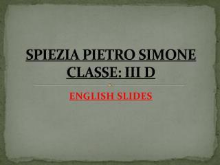 SPIEZIA PIETRO SIMONE CLASSE: III D