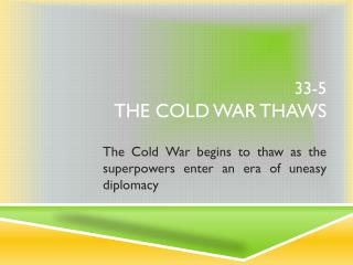 33-5  The Cold War Thaws