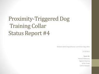 Proximity-Triggered Dog  Training Collar Status Report #4