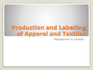 Production and Labelling of Apparel and Textiles