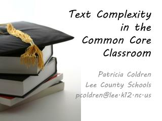 Text  Complexity  in  the  Common  Core Classroom