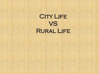 City Life VS Rural Life