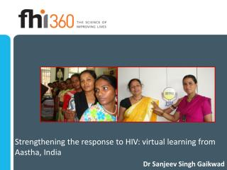 Strengthening the response to HIV: virtual learning from Aastha, India