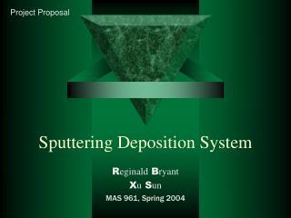 Sputtering Deposition System